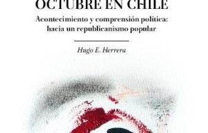 ¿Por qué estalló el país? Octubre en Chile, de Hugo Herrera