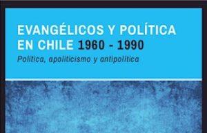 El papel de los evangélicos en la historia política de Chile en un comentario al libro de Mansilla y Orellana